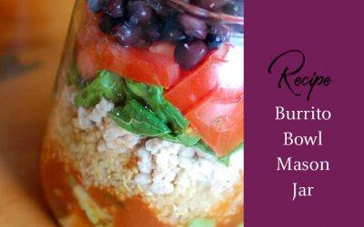 Recipe of the Week: Burrito Bowl Mason Jar
