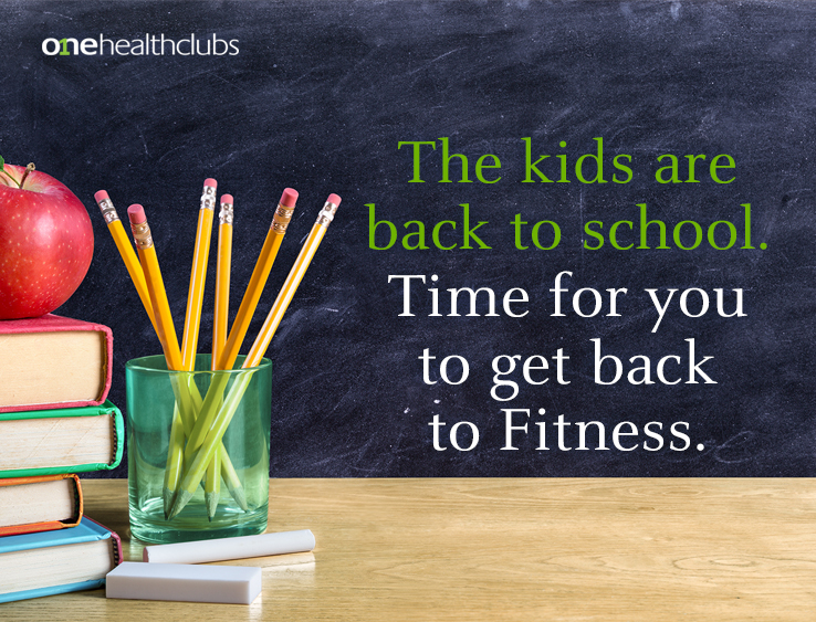 The kids are back to school. Time for you to get back to fitness.